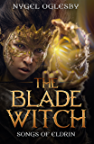 The Blade Witch (Songs of Eldrin Book 1) (English Edition)
