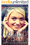 A Hero for Heather (Seven Suitors for Seven Sisters Book 3)