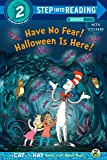 Have No Fear! Halloween Is Here! (Dr. Seuss/The Cat in the Hat Knows a Lot about (Step into Reading, Step 2: the Cat in the Hat)