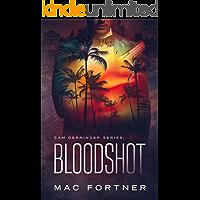 BLOODSHOT: Cam Derringer Series Book 2