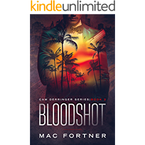 BLOODSHOT: Cam Derringer Series Book 2