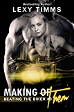 Making of Them: MC Biker Romance (Beating the Biker Book 3)