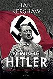El mito de Hitler: Imagen y realidad en el Tercer Reich