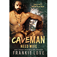 CAVE MAN NEED WIFE (The First Mountain Man Book 2)