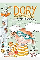Dory Fantasmagorica. Con la testa fra le nuvole (Italian Edition) Kindle Edition