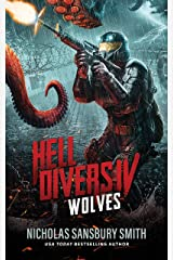 Hell Divers IV: Wolves (The Hell Divers Series Book 4) Kindle Edition