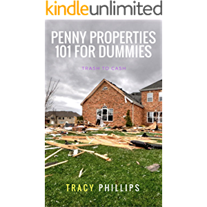 Penny Properties 101 for Dummies: Trash to Cash