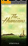 The Hawaiians: by Steve Stelle