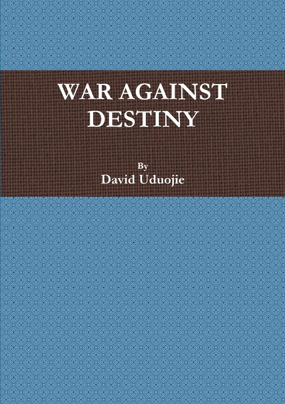 Read Online War Against Destiny pdf epub