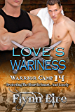 Love's Wariness (Warrior Camp Book 14)