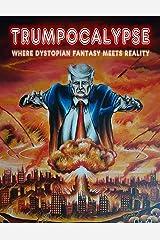 Trumpocalypse Kindle Edition