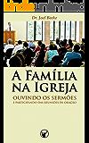 A Família na Igreja: ouvindo sermões e participando das reuniões de oração