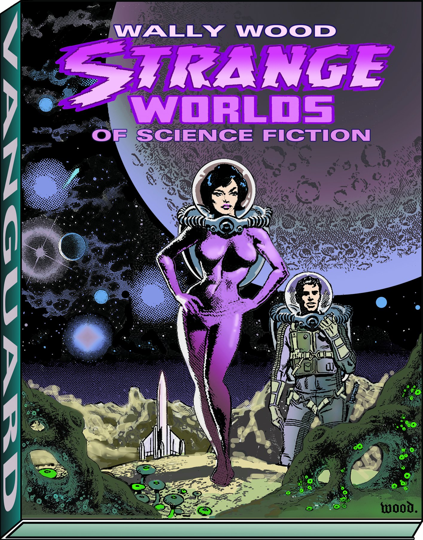 Strange Worlds of Science Fiction (Vanguard Wally Wood Classics)