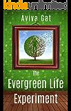 The Evergreen Life Experiment: A Novel