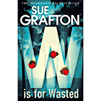 W is for Wasted (Kinsey Millhone Alphabet series Book 23)