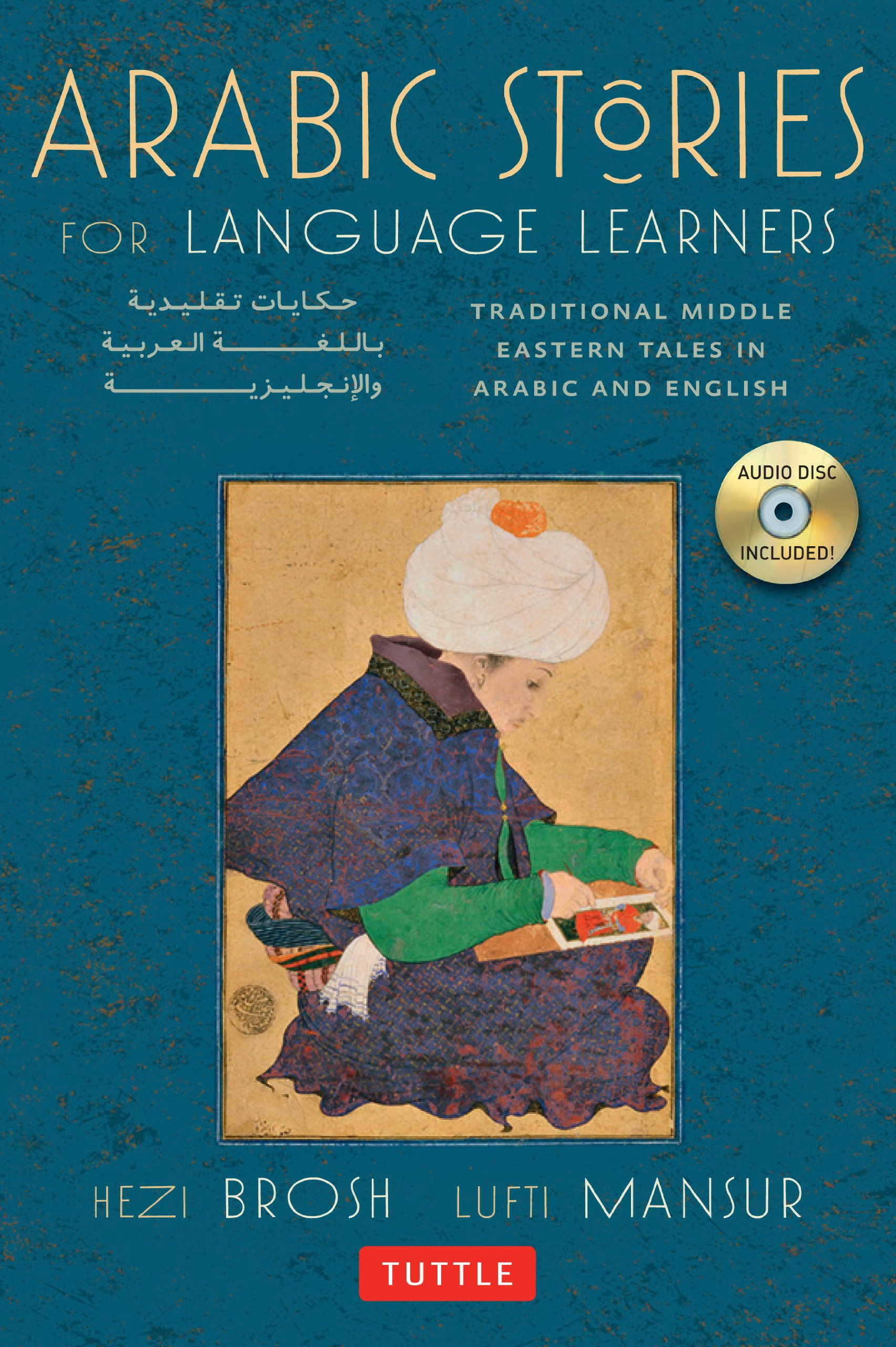 Arabic Stories for Language Learners: Traditional Middle Eastern Tales In Arabic and English (Audio CD Included) by Tuttle Publishing