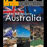 Let's Explore Australia (Most Famous Attractions in Australia): Australia Travel Guide (Children's Explore the World…