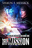 Worlds Without End: The Mission (Book 1)
