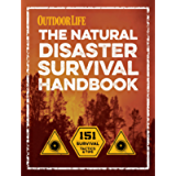 The Natural Disaster Survival Handbook: 151 Survival Tactics & Tips (Outdoor Life)