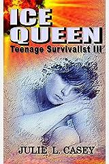 Ice Queen: Teenage Survivalist III