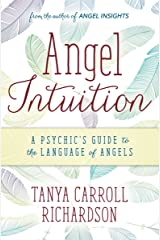 Angel Intuition: A Psychic's Guide to the Language of Angels Paperback