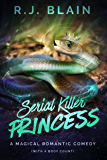 Serial Killer Princess: a Magical Romantic Comedy (with a body count)