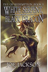 White Serpent, Black Dragon: An Epic Fantasy Adventure (Eve of Redemption Book 2) Kindle Edition