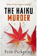 The Haiku Murder (Josie Clark in Japan mysteries Book 2) Kindle Edition