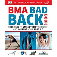 BMA Bad Back Book: Exercises to Strengthen Your Back and Improve Your Posture