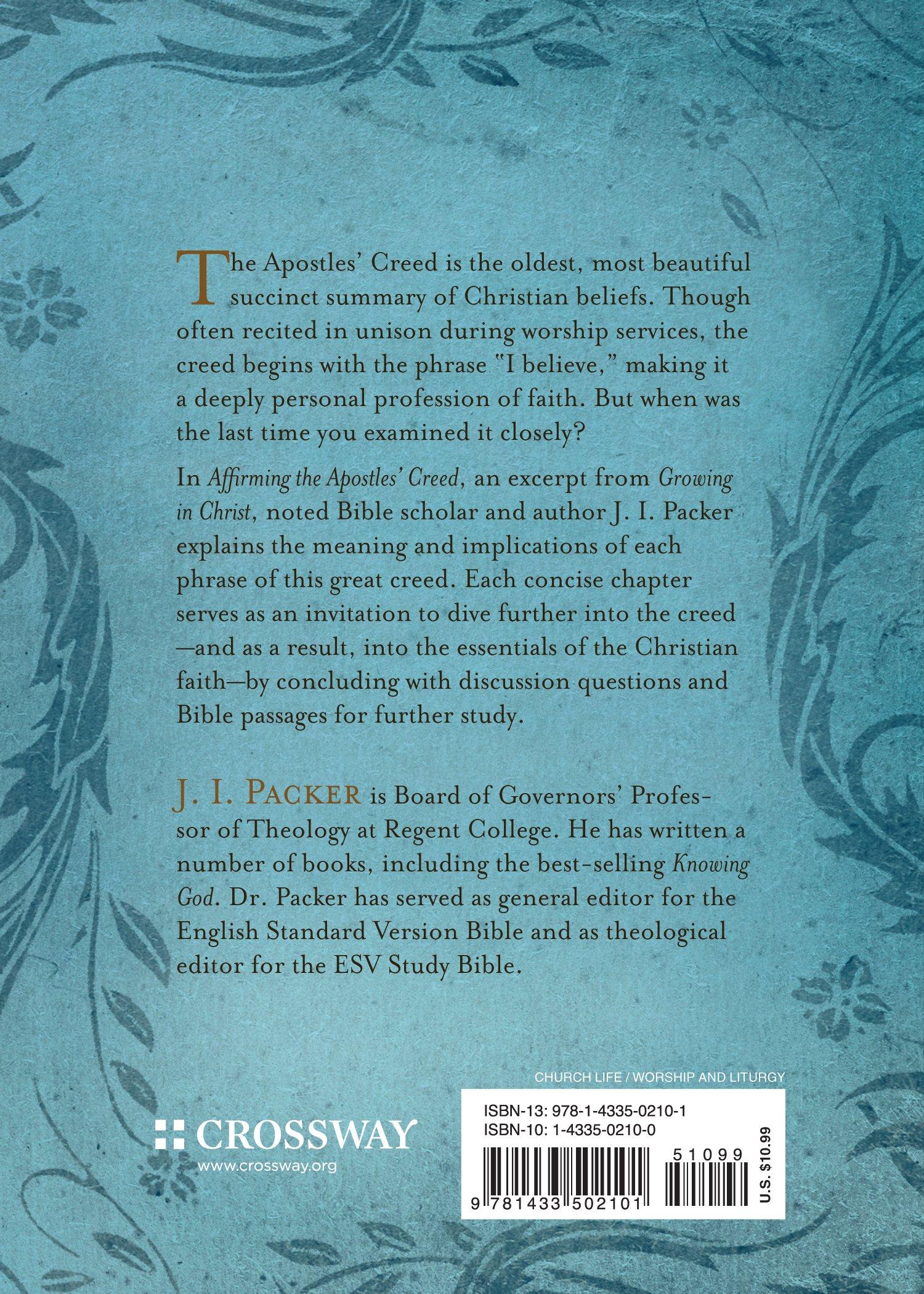 Affirming the Apostles' Creed: J. I. Packer: 9781433502101: Amazon ...