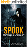 SPOOK: CONFESSIONS OF A PSYCHIC SPY