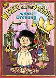 Der kleine König macht Ordnung: 4 Bildergeschichten