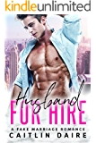 Husband For Hire (A Billionaire Fake Marriage Romance)