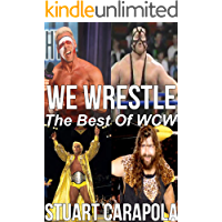 We Wrestle: The Best Of WCW (English Edition)