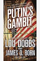 Putin's Gambit: A Novel Kindle Edition