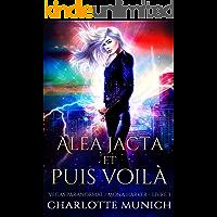Alea jacta et puis voilà (Vegas Paranormal / Mona Harker t. 3) (French Edition)