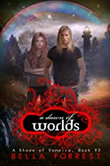 A Shade of Vampire 92: A Dawn of Worlds Kindle Edition