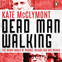 Dead Man Walking: The Murky World of Michael Mc Gurk and Ron Medich