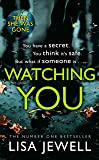 Watching You: Brilliant psychological crime from the author of THEN SHEWAS GONE