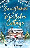 Snowflakes at Mistletoe Cottage: A heartwarming and funny romance