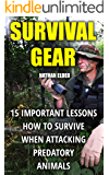 Survival Gear: 15 Important Lessons How To Survive When Attacking Predatory Animals