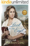 Look to the East (The Great War Book 1)