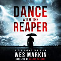 Dance with the Reaper: Yorke's Worlds Collide in This Devastating Sequel to One Last Prayer for the Rays (A Dci Yorke…