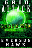 Grid Attack - Cyber War (Book Two)