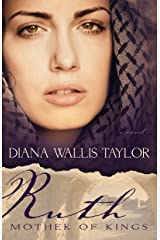 Ruth, Mother of Kings Kindle Edition
