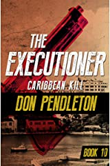 Caribbean Kill (The Executioner Book 10) Kindle Edition