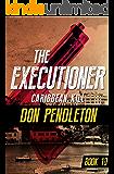 Caribbean Kill (The Executioner Book 10)