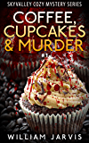 Coffee , Cupcakes and Murder #1 (Sky Valley Cozy Mystery Series)