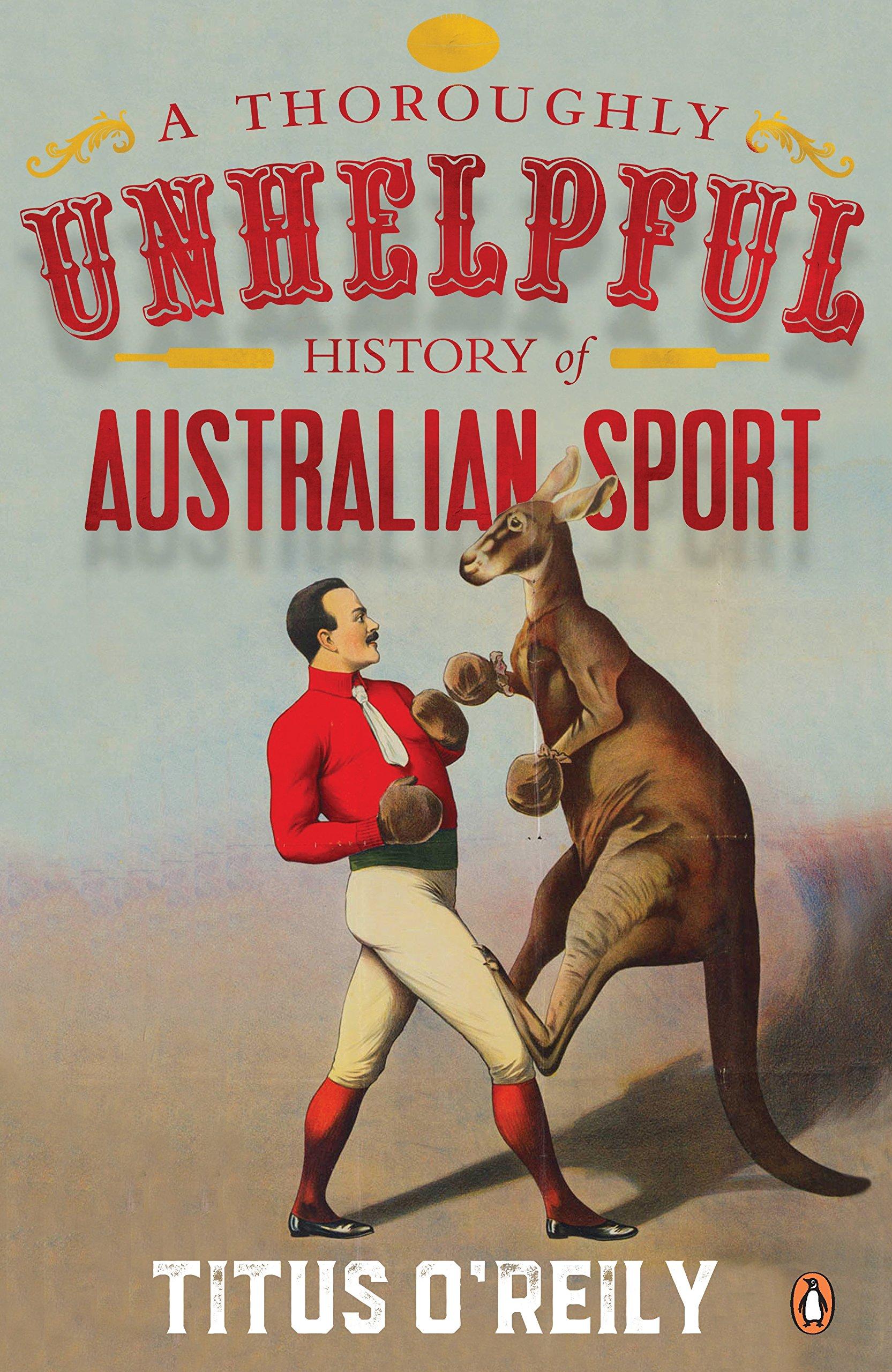 A Thoroughly Unhelpful History of Australian Sport PDF