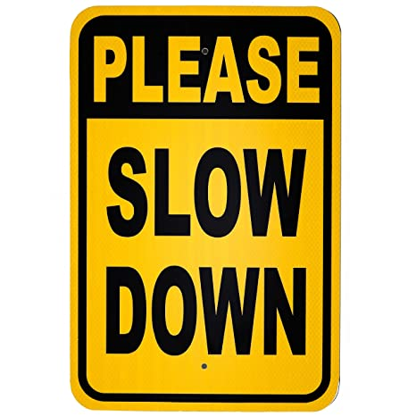 Slow Down Signs >> Safety Signz Please Slow Down Sign 12 X 18 Heavy Duty Aluminum Outdoor Sign For Streets And Neighborhoods Highly Reflective Please Slow Down